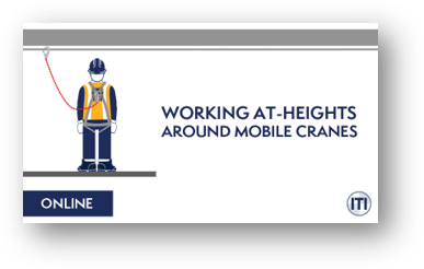 Working At-Heights Around Mobile Cranes - New Training Resource within ITI Learning Hub